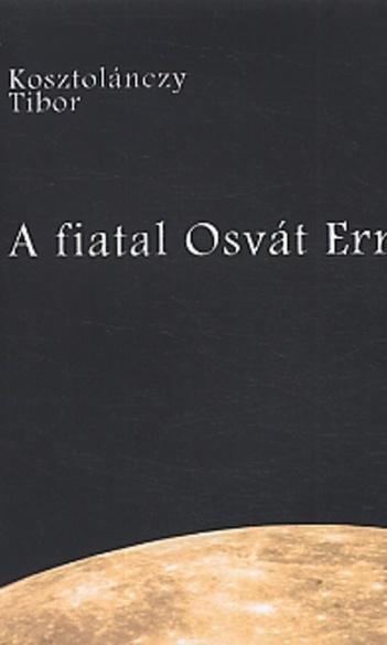 Kosztolánczy Tibor: A fiatal Osvát Ernő