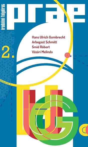 Kelemen Pál, L. Varga Péter (szerk.): Hans Ulrich Gumbrecht 1–2., Prae, 2013/2–3.