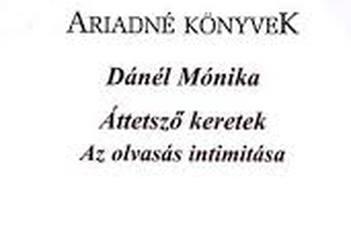 Dánél Mónika, Áttetsző keretek: az olvasás intimitása