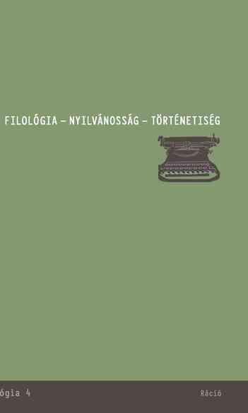 Kelemen Pál, Kozák Dániel, Kulcsár Szabó Ernő, Molnár Gábor Tamás (szerk.), Filológia, nyilvánosság, történetiség