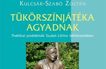 Kulcsár-Szabó Zoltán, Tükörszínjátéka agyadnak