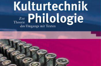 Kelemen Pál, Kulcsár Szabó Ernő, Tamás Ábel (szerk.): Kulturtechnik Philologie. Zur Theorie des Umgangs mit Texten