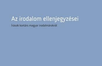 Bónus Tibor, Az irodalom ellenjegyzései: írások kortárs magyar irodalmárokról