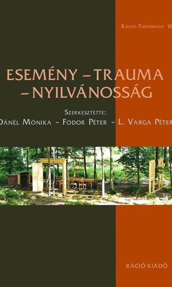 Dánél Mónika, Fodor Péter, L. Varga Péter (szerk.), Esemény, trauma, nyilvánosság