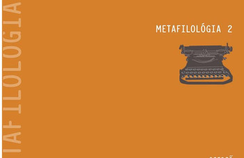 Kelemen Pál, Kulcsár Szabó Ernő, Tamás Ábel, Vaderna Gábor (szerk.), Metafilológia 2. Szerző – könyv – jelenetek