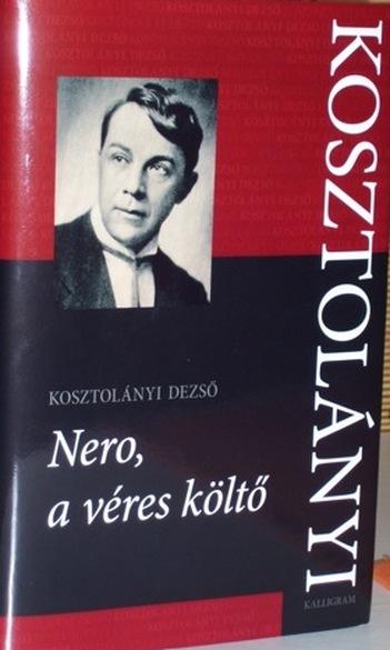 Kosztolányi Dezső, Nero, a véres költő, a francia kéziratot sajtó alá rendezte Józan Ildikó