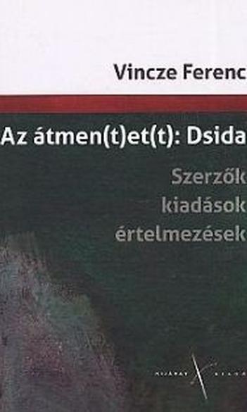 Vincze Ferenc, Az átmen(t)et(t): Dsida: szerzők, kiadások, értelmezések