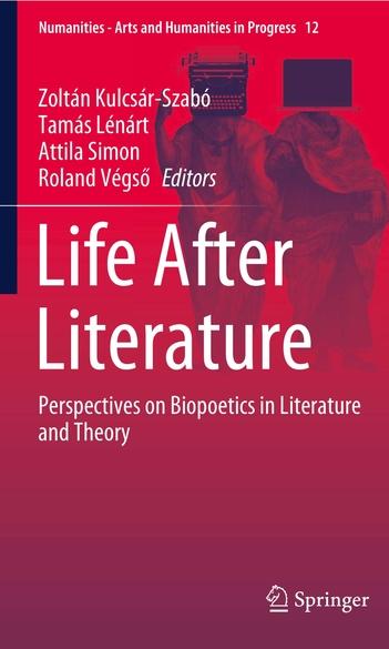 Kulcsár-Szabó Zoltán, Lénárt Tamás, Simon Attila, Végső Roland (szerk.): Life After Literature