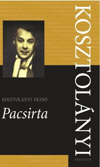 Kosztolányi Dezső, Pacsirta, a francia kéziratot sajtó alá rendezte Józan Ildikó
