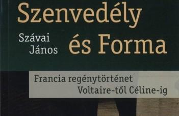 Szávai János, Szenvedély és forma: francia regénytörténet Voltaire-től Céline-ig