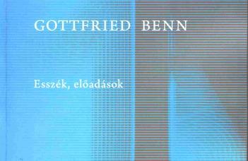 Kulcsár-Szabó Zoltán (szerk.), Gottfried Benn: Esszék, előadások
