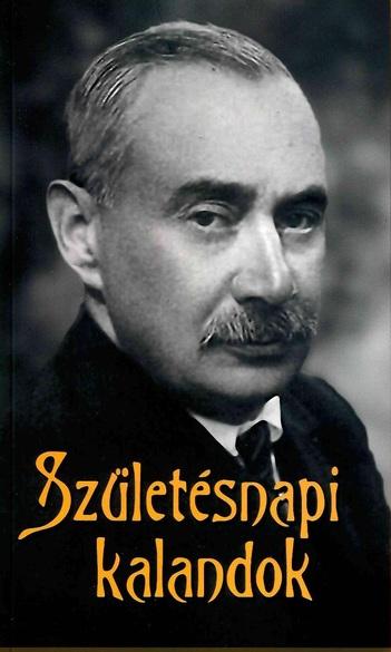 Fráter Zoltán és Gintli Tibor (szerk.): Születésnapi kalandok. A Krúdy Gyula születésének 135. évfordulója alkalmából konferencia szerkesztett előadásai