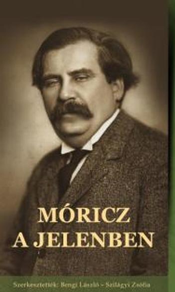 Bengi László, Szilágyi Zsófia (szerk.), Móricz a jelenben