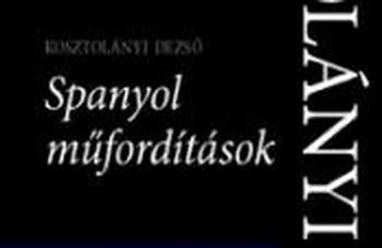 Józan Ildikó (szerk.), Kosztolányi Dezső, Spanyol műfordítások